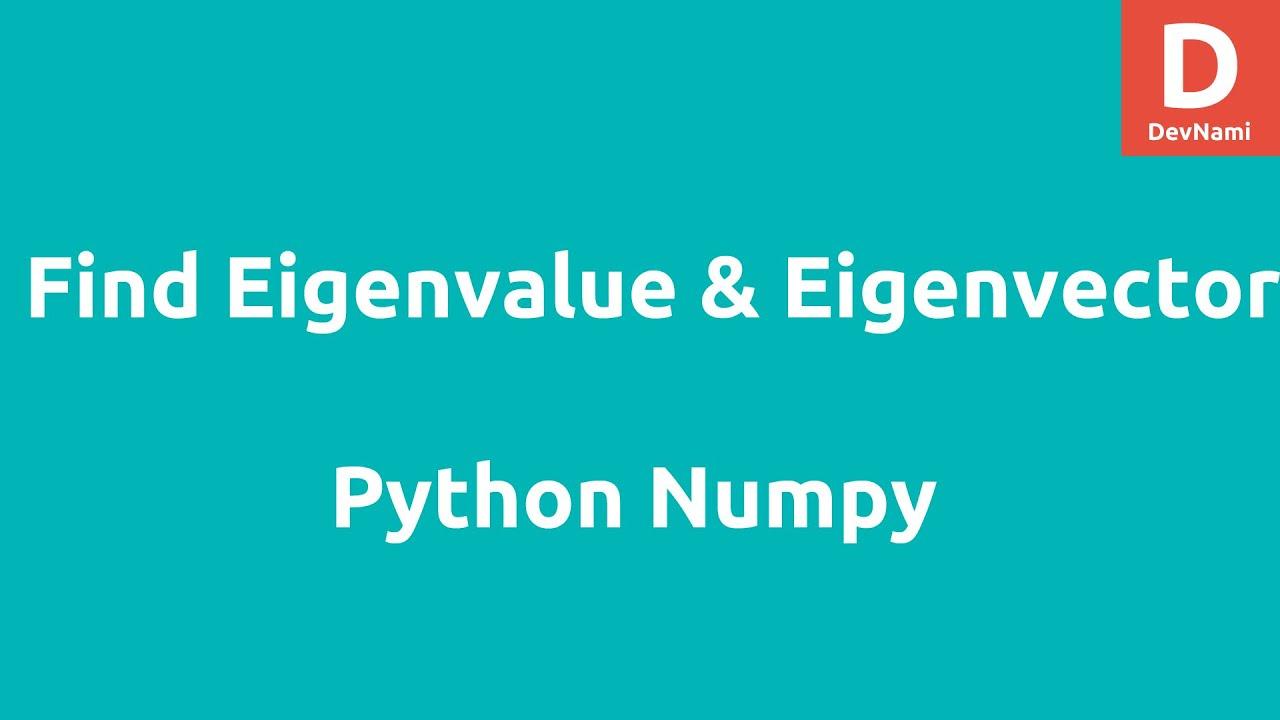 Python Numpy Find Eigenvalue Eigenvectors