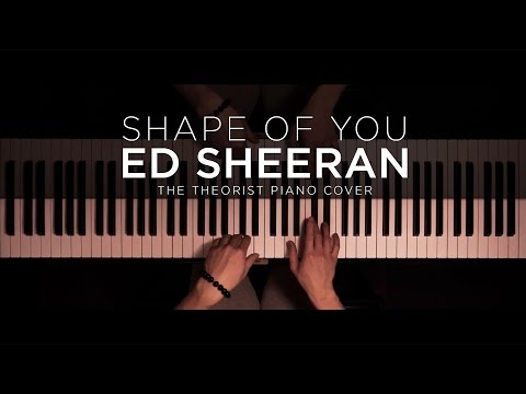 Ed Sheeran - Shape of You | The Theorist Piano Cover