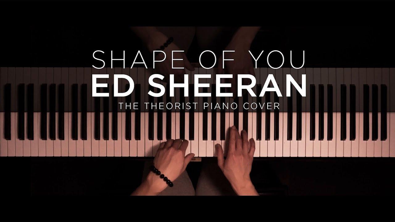Ed Sheeran - Shape of You   The Theorist Piano Cover