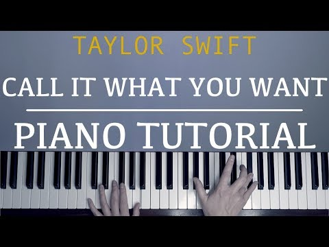TAYLOR SWIFT - CALL IT WHAT YOU WANT | PIANO TUTORIAL with EASY sheet music