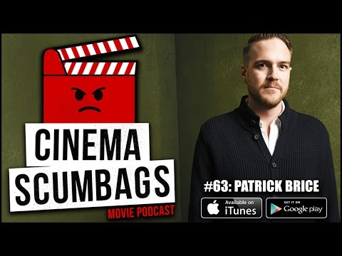 PATRICK BRICE  Cinema Scumbags Podcast 63