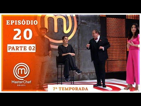 MASTERCHEF BRASIL (24/11/2020) | PARTE 2 | EP 20 | TEMP 07