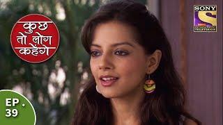 Kuch Toh Log Kahenge - Episode 39 -  Nidhi Will Test Doctor Ashutosh