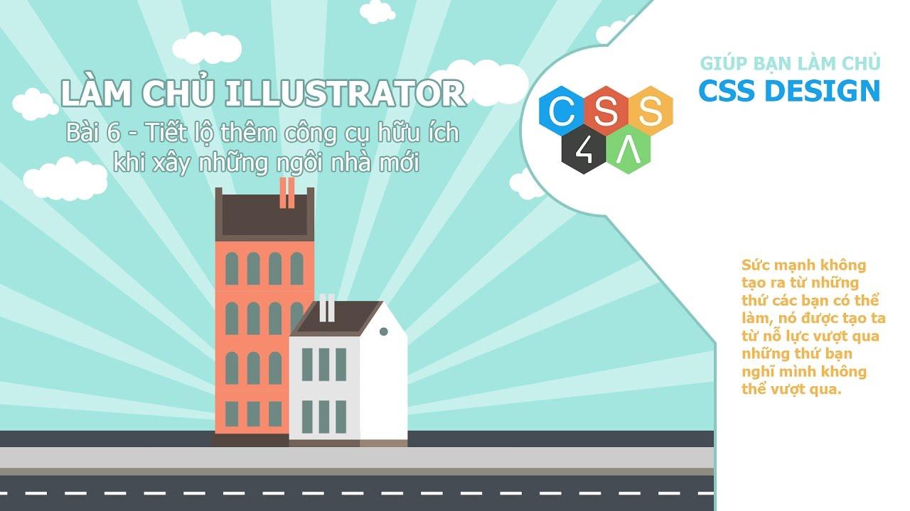 Bài 6 – illustrator với tiết lộ công cụ hữu ích xây dựng ngôi nhà flat design mới | Classes Online