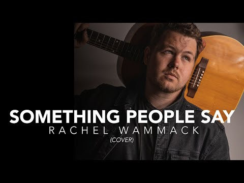 something-people-say---rachel-wammack-(jake-morrell-cover)
