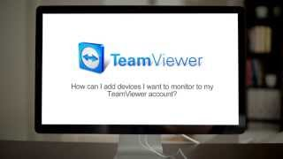 how can i add devices i d like to monitor to my teamviewer account