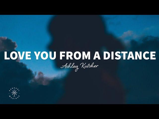 Ashley Kutcher - Love You From A Distance (Lyrics)