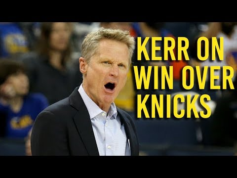 Kerr on Warriors' win over the New York Knicks
