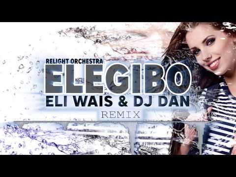 Relight Orchestra - Elegibo (Eli Wais & DJ Dan Remix) 2018