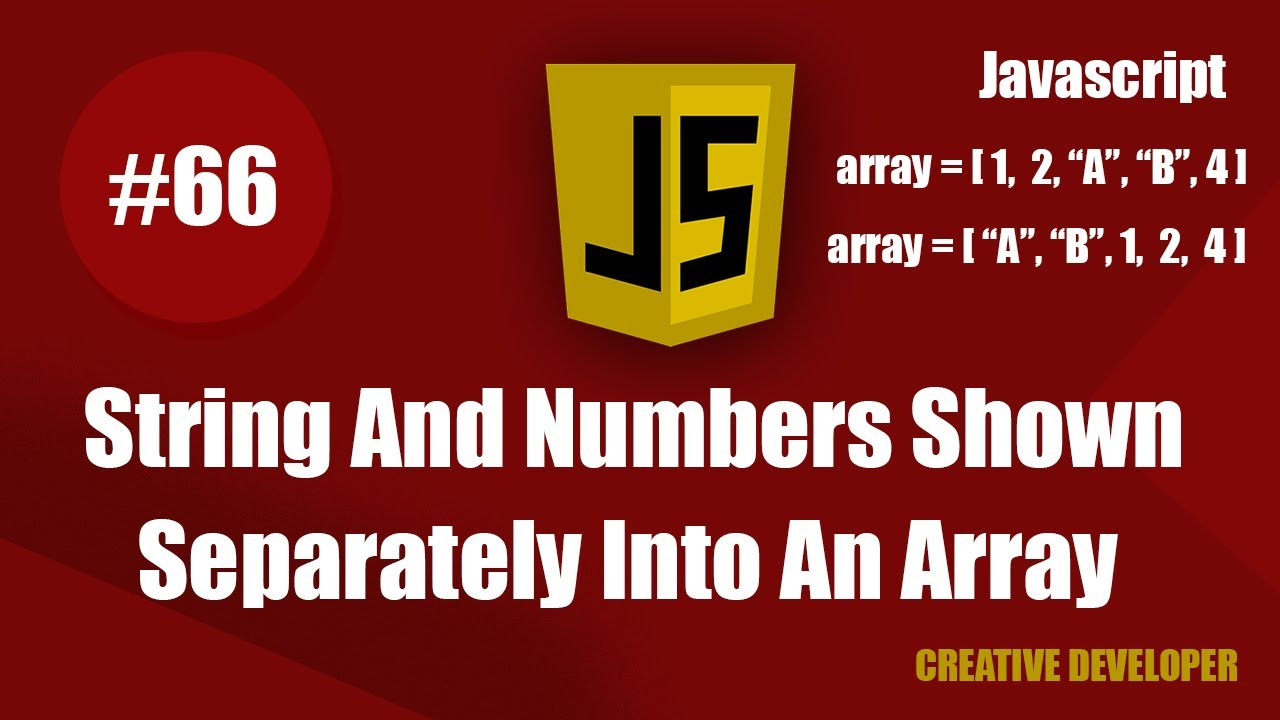How To Show String And Numbers Separately Into An Array in Javascript