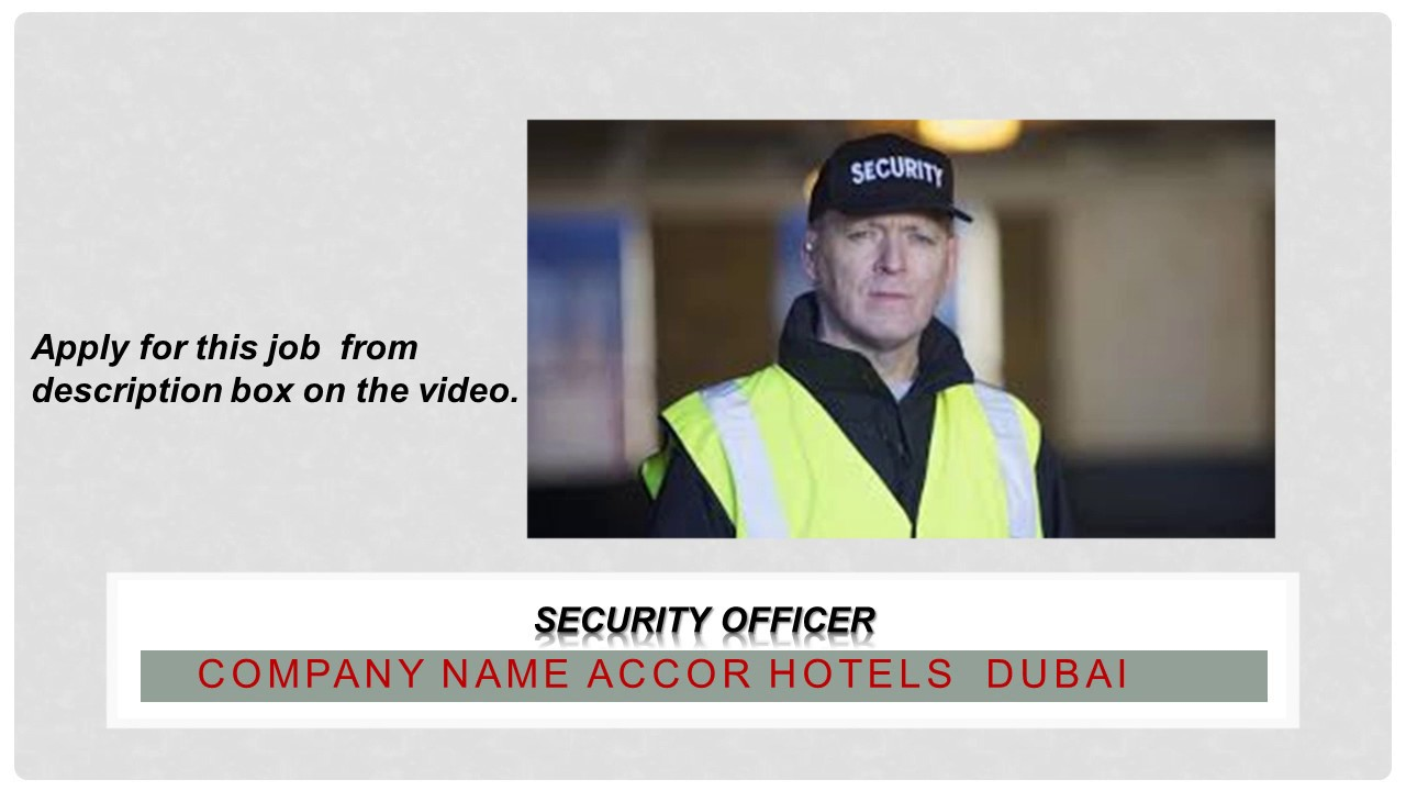 Security Officer vacancy Hotels Location Dubai