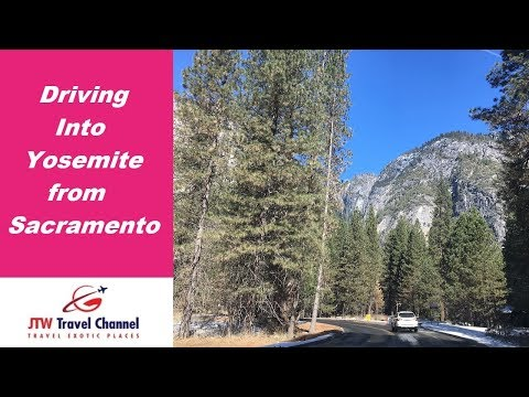 Driving into Yosemite from Sacramento
