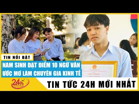 Nam sinh xứ Quảng đạt điểm 10 môn Ngữ văn tốt nghiệp THPT: Yêu văn chương nhưng chọn Ngoại thương
