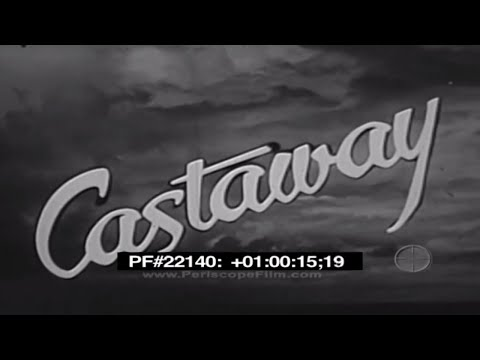CASTAWAY U.S. NAVY WORLD WAR II SURVIVAL FILM  PART 1  22140
