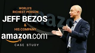 JEFF BEZOS | AMAZON | How He Became World's Richest Person | Case Study | 2019