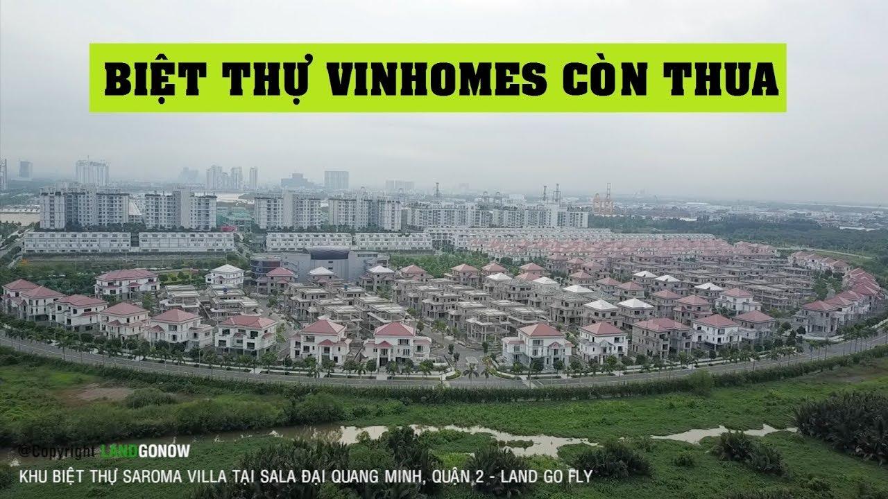 177 biệt thự trăm tỷ Saroma Villa – Sala Đại Quang Minh – Land Go Fly ✔