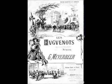 Giacomo Meyerbeer – LES HUGUENOTS – Overture