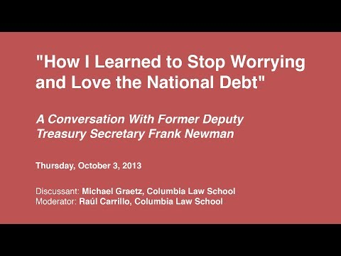 """How I Learned to Stop Worrying and Love the National Debt"" - A Conversation with Frank Newman"