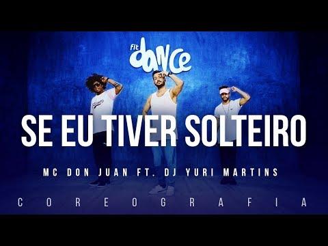Se Eu Tiver Solteiro - MC Don Juan ft. DJ Yuri Martins | FitDance TV (Coreografia) Dance Video