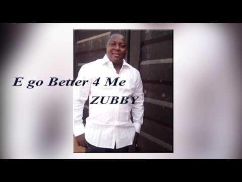 E Go Better 4 Me - Zubby