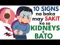 😧 10 Senyales na may problema sa KIDNEYS o BATO   Sintomas ng SAKIT sa BATO
