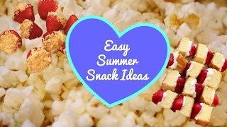 Easy Summer Snack Ideas ♥  Collab with Graceful + Lovely