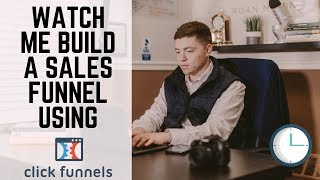 Watch Me Build A Profitable Sales Funnel Using Clickfunnels In 10 Minutes [FULL TUTORIAL]