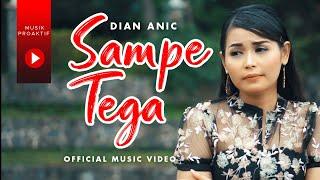 Dian Anic - Sampe Tega (Official Music Video)