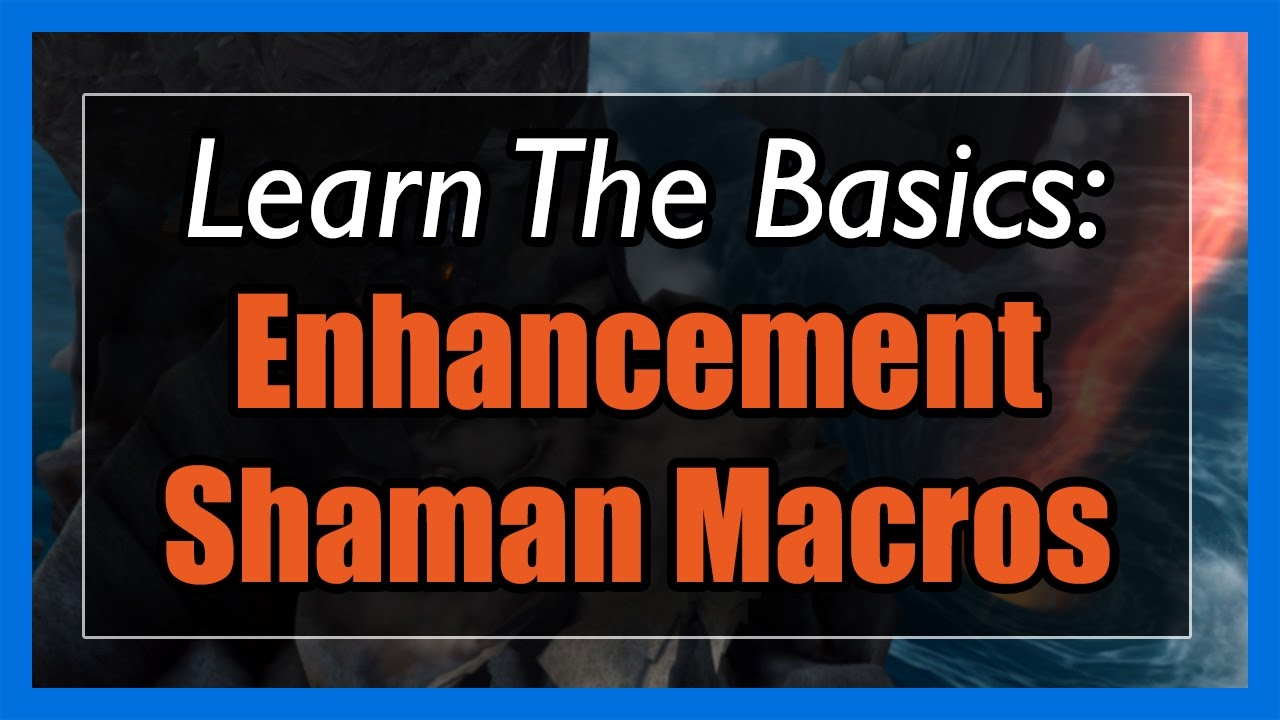7 3 5 Enhancement Shaman Macros [WOW Legion] - Focus, Mouseover,  Stopcasting, Modifier