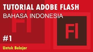 TUTORIAL FLASH BAHASA INDONESIA BAGIAN 1 MENGENAL INTERFACE FLASH