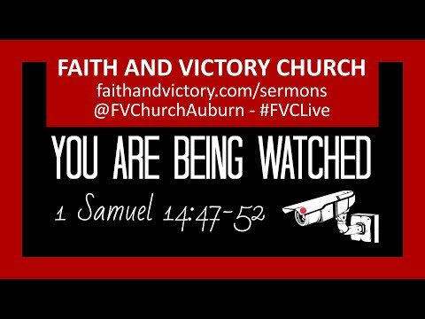 You are being watched - Faith and Victory Church - God is