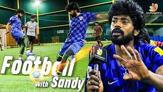 வெறித்தனம் Football with Sandy Master 🔥 | Interview | Dhanush, Karnan, Sarpatta Movie