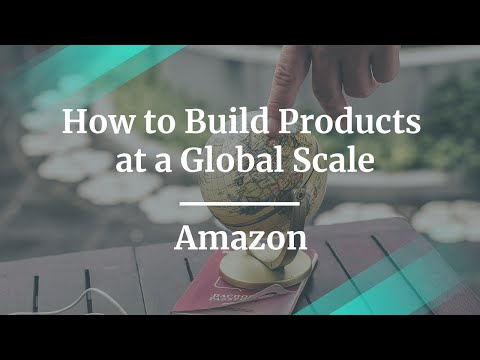 how-to-build-products-at-a-global-scale-by-amazon-pm-&-pgm