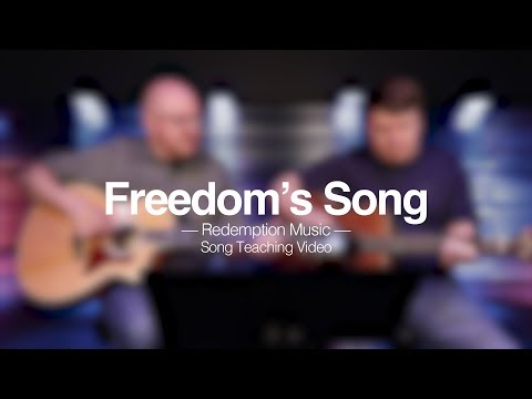 Redemption Music: Freedom's Song (Song Teaching Video)
