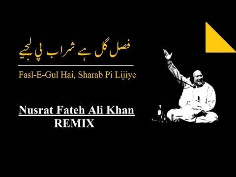Fasl e Gul Hai - Remix | Nusrat Fateh Ali Khan | Audio Song