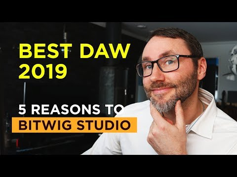 Best DAW 2019 - 5 Reasons Why Bitwig Studio Is My Top Choice