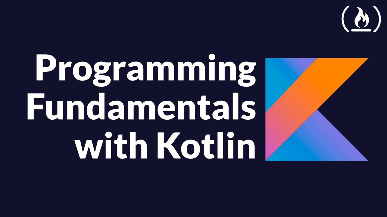 Programming Fundamentals with Kotlin - Full Tutorial Course