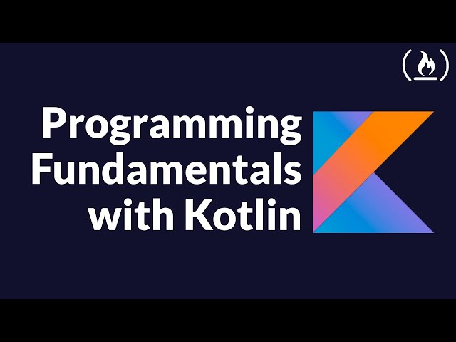Kotlin Programming Fundamentals Tutorial - Full Course