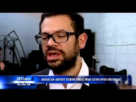 Mexican Artist Turns Drug War Guns Into Musical