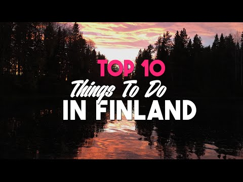 TOP 10 THINGS TO DO IN FINLAND