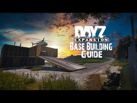 A Guide To DayZ Expansion Base Building!