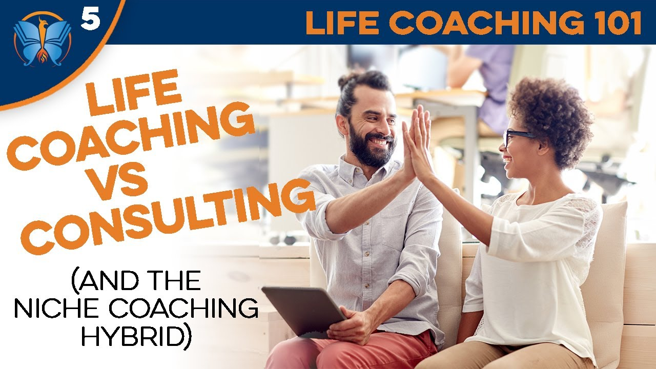 Life Coaching 20 Life Coaching vs Consulting and the Niche ...