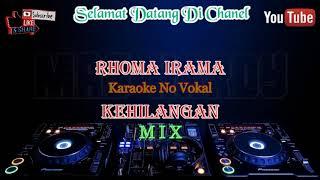 kehilangan MIX RHOMA IRAMA (karaoke)