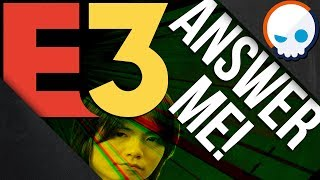 Answer my Questions E3 Corporation Man! | What I Need to Learn at E3!