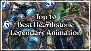 Top 10 Best Hearthstone Legendary Animation!