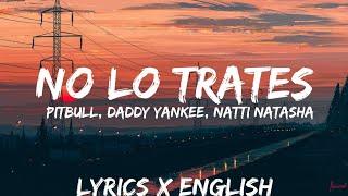 Pitbull, Daddy Yankee, Natti Natasha - No Lo Trates (Letra /Lyrics / English Version / Bass Boosted)