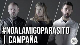 #NoAlAmigoParasito | Campaña