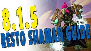 BfA 8.1.5 Resto Shaman Guide - Raid & Mythic Plus | WoW: 8.1 Battle for Azeroth