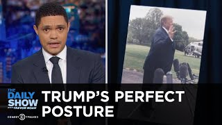 The Source of Trumps Totally Not Weird Way of Standing  The Daily Show