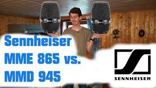 Sennheiser MME 865 vs. Sennheiser MMD 945 - Dreiseltechik testet